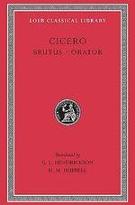 Brutus : Brutus - Orator - Marcus Tullius Cicero