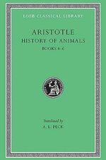 Historia Animalium : Bk. 4-6 - Aristotle