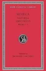 Naturales Quaestiones : Bks.I-III v. 1 - Lucius Annaeus Seneca