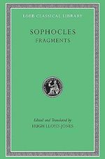 Fragments : Fragments (Loeb Classical Library) - Sophocles