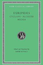 Cyclops : Cyclops - Alcestis Medea - Euripides