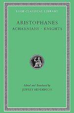 Acharnians / Knights :