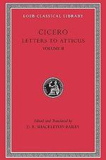 Letters to Atticus : v. 2 - Marcus Tullius Cicero