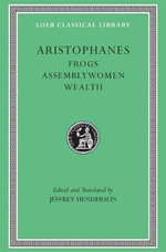 Frogs : WITH Assemblywoman AND Wealth - Aristophanes