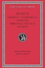 Tragedies : Oedipus, Agamemnon, Thyestes, Hercules on Oeta, Octavia v. 2 - Lucius Annaeus Seneca