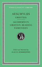 Aeschylus : Oresteia: Agamemmon, Libation-Bearers, Eumenides v. II - Aeschylus