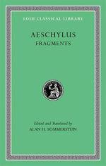 Aeschylus : Fragments v. III - Aeschylus