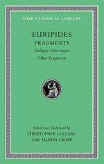 Euripides: v. VIII : Fragments: Oedipus - Chrysippus Other Fragments - Euripides