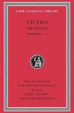Philippics 1-6 : Loeb Classical Library - Marcus Tullius Cicero