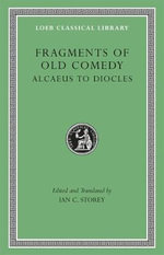 Fragments of Old Comedy : Alcaeus to Diocles v. I