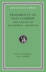 Fragments of Old Comedy : Philonicus to Xenophon. Adespota v. III