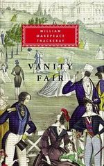 Vanity Fair : A Novel Without a Hero - William Makepeace Thackeray