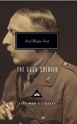 The Good Soldier : Everyman's Library Classics & Contemporary Classics - Ford Madox Ford