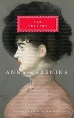 Anna Karenina : Everyman's Library Classics & Contemporary Classics - Leo Tolstoy