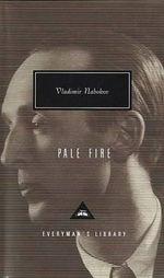 Pale Fire : Everyman's Library Classics & Contemporary Classics - Vladimir Nabokov