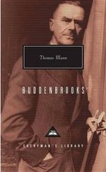 Buddenbrooks : The Decline of a Family - Thomas Mann