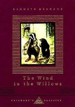 The Wind in the Willows : Everyman's Library Children's Classics - Kenneth Grahame