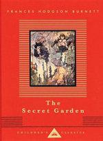 The Secret Garden : Everyman's Library Children's Classics - Frances Hodgson Burnett
