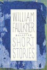 Selected Short Stories of Faulkner : Modern Library (Hardcover) - William Faulkner