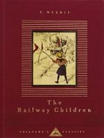 The Railway Children : Everyman's Library Children's Classics - Edith Nesbit