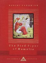 The Pied Piper of Hamelin : An Experimental and Clinical Approach - Robert Browning