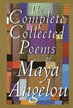 Complete Collected Poems - Maya Angelou