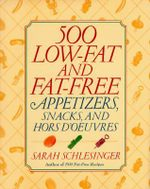 500 Low-Fat and Fat-Free Appetizers - Sarah Schlesinger