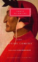 The Divine Comedy : Inferno; Purgatorio; Paradiso (in One Volume) - Dante Alighieri