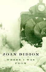 Where I Was from - Joan. Didion