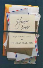 Yours Ever : People and Their Letters - Thomas Mallon