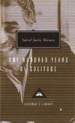 One Hundred Years of Solitude : Everyman's Library Classics & Contemporary Classics - Gabriel Garcia Marquez