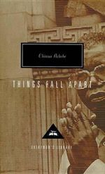 Things Fall apart : Everyman's Library Classics & Contemporary Classics - Chinua Achebe