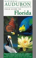 National Audubon Society Field Guide to Florida : A Reference and Field Guide - Peter Alden