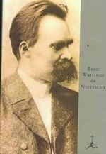 Basic Writings of Nietzsche : Modern Library - Friedrich Wilhelm Nietzsche