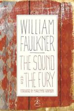 The Sound and the Fury : The Corrected Text with Faulkner's Appendix - William Faulkner