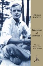 Breakfast at Tiffany's : A Short Novel and Three Stories - Truman Capote