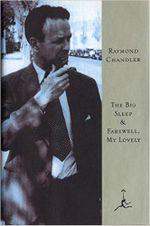 The Big Sleep : AND Farewell My Lovely - Raymond Chandler