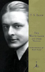 The Waste Land: and Other Writings : And Other Writings - T. S. Eliot