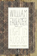 Light in August : The Corrected Text - William Faulkner