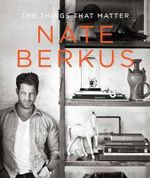 The Things That Matter - Nate Berkus