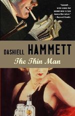 The Thin Man : Vintage crime/Black Lizard - Dashiell Hammett