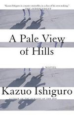 A Pale View of Hills : Vintage International (Paperback) - Kazuo Ishiguro
