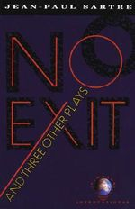 No Exit, and Three Other Plays : Vintage International - Jean-Paul Sartre