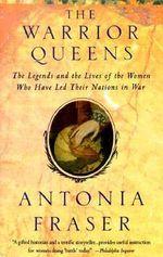 The Warrior Queens : Vintage - Antonia Fraser