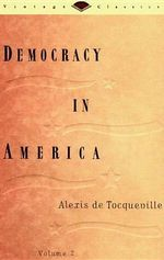 Democracy in America Volume Two # : Democracy in America Ser. - Alexis de Tocqueville