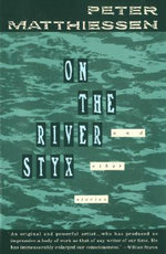 On the River Styx : Vintage International - Peter Matthiessen