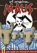 Maus II : A Survivor's Tale - And Here My Troubles Began - Art Spiegelman