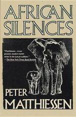 African Silences : Vintage - Peter Matthiessen
