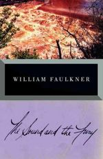 The Sound and the Fury : Vintage International - William Faulkner