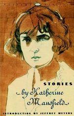 Stories : Vintage Classics - Katherine Mansfield